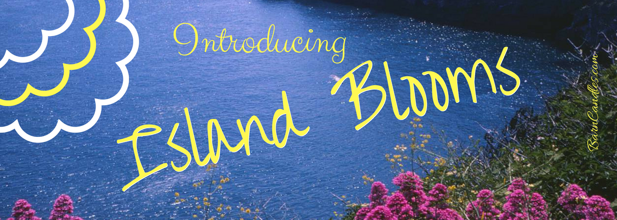 Introducing Island Blooms